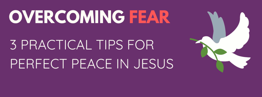 Overcoming the spirit of fear as a Christian