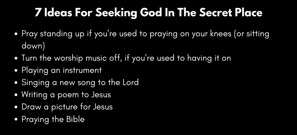7 ideas for seeking God in the secret place