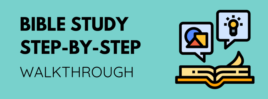 How to study the Bible step-by-step walkthrough