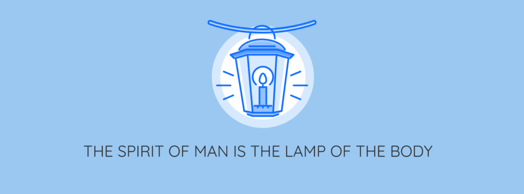 the spirit of man is the lamp of the body