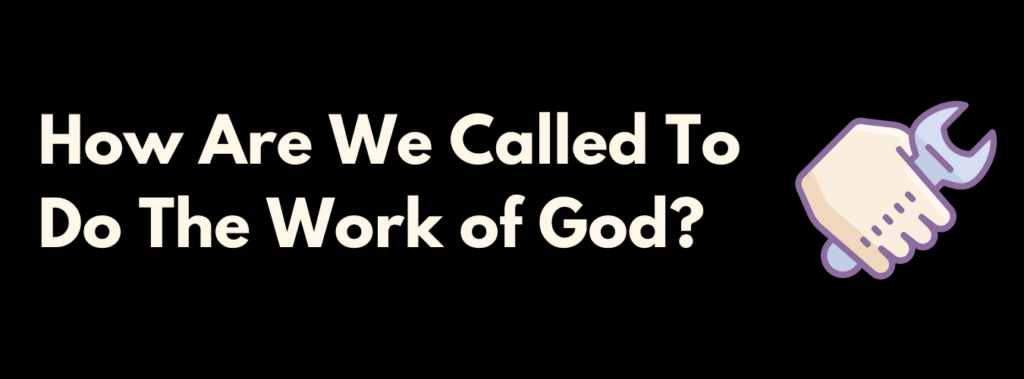 How are we called to serve God?