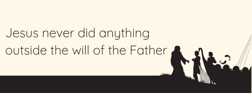 Jesus never did anything outside the will of the Father image