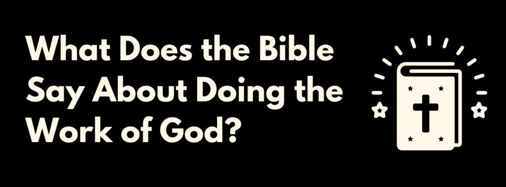 What does the Bible say about doing the works of God?